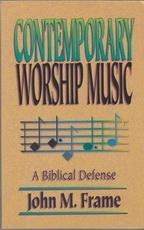 Contemporary Worship Music - A Biblical Defense