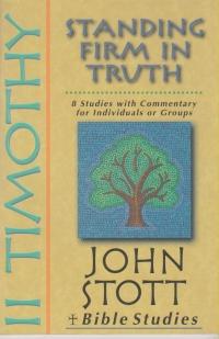 II Timothy - Standing Firm In Truth - John Stott Bible Studies