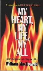 My Heart, My Life, My All - Love's Response: A Living Sacrifice