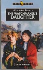 The Watchmaker's Daughter - Corrie ten Boom