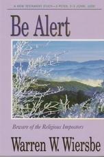 2 Peter, 2-3 John, Jude - Be Alert - Beware of the Religious Imposters