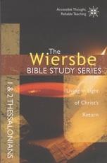 1 & 2 Thessalonians - Living in Light of Christ's Return - The Wiersbe Bible Stu