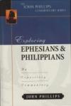 Exploring Ephesians & Philippians - The John Phillips Commentary Series