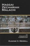Haggai, Zechariah, Malachi - An Exegetical Commentary