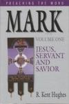 Mark - Volume One - Preaching the Word - Jesus, Servant and Savior