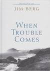 When Trouble Comes