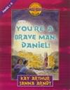 You're a Brave Man, Daniel !